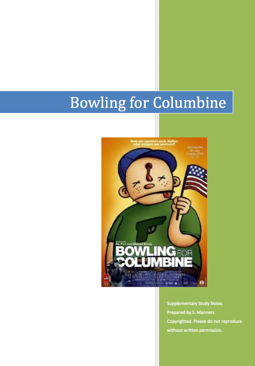 bowling for columbine essay notes Bowling for columbine essays bowling for columbine was a documentary film by michael moore which i found to be interesting, humorous, and an eye opener bowling for columbine reminds us that this is a society where more than 11,000 people die every year from guns, where tv news an.